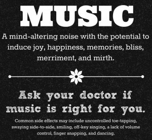 The side effects of music.  Just what the doctor ordered!