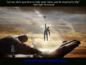 """""""Let me show you how to take your ideas and be inspired to fly!""""   Marilyn Devonish"""