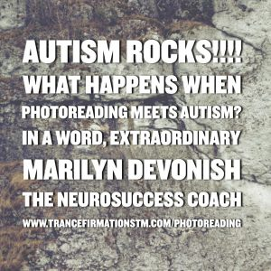 Autism Rocks!  What happens when autism meets PhotoReading?  Extraordinary!