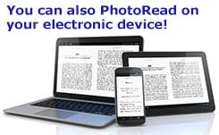 You can also PhotoRead on your electronic device!